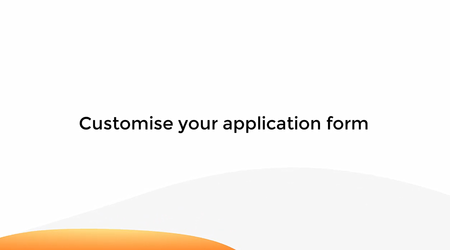 Customise Your Application Form