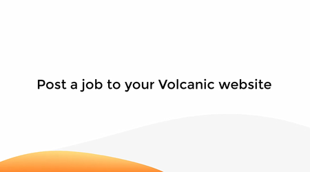 Post A Job To Your Volcanic Website